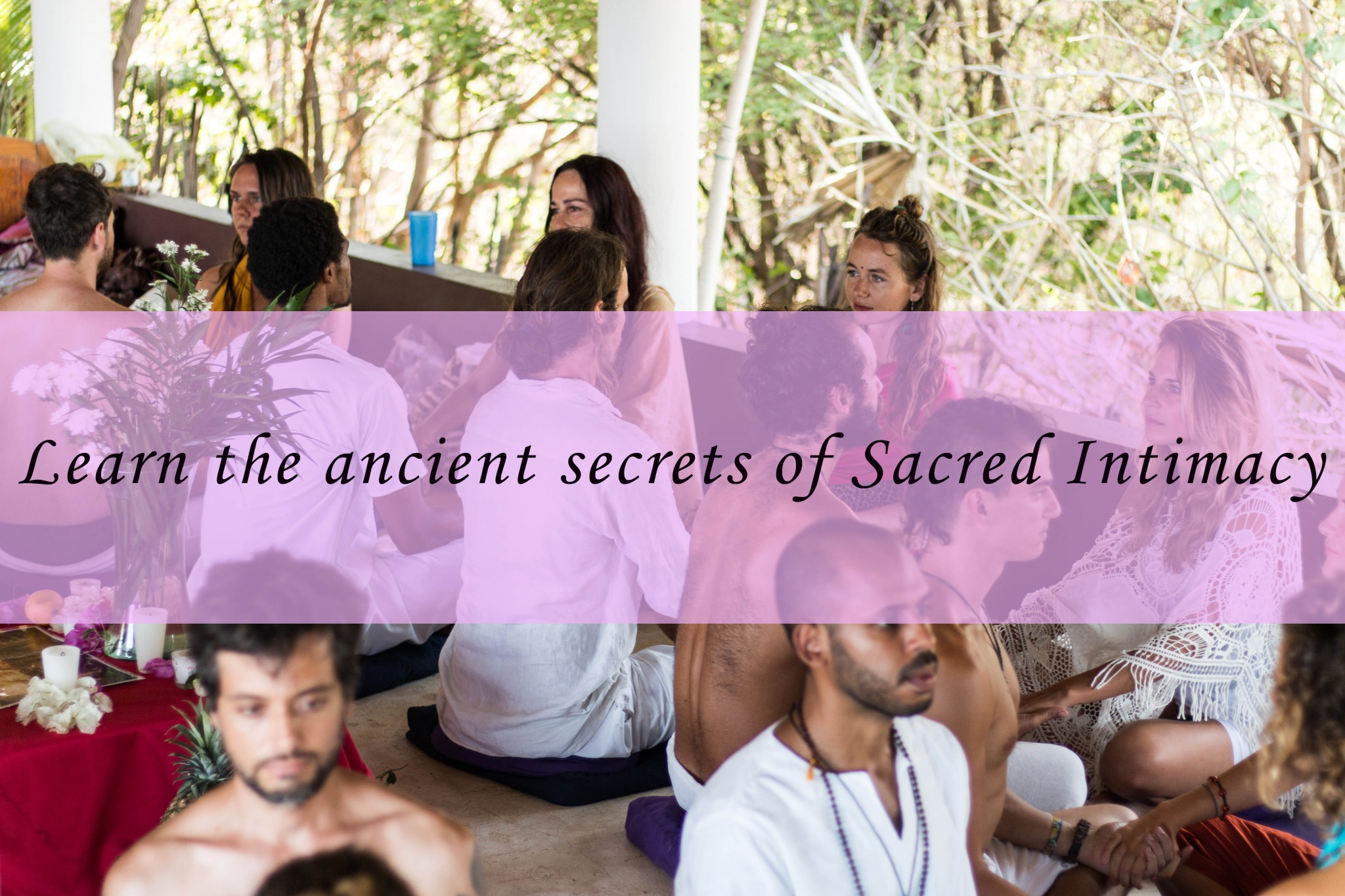 Tantra Students Learning Secrets of Sacred Intimacy